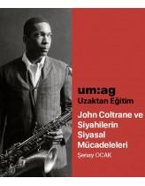 John Coltrane ve Siyahilerin Siyasa...