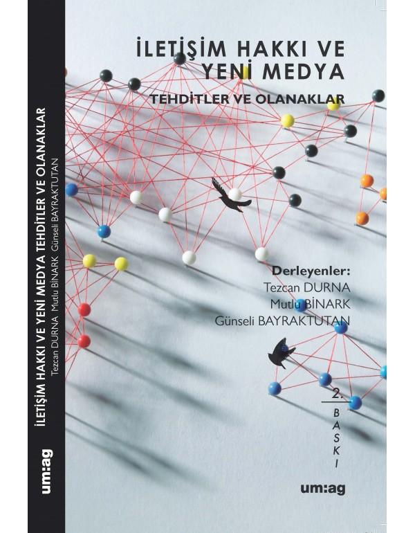 İletişim Hakkı ve Yeni Medya: Tehdi...