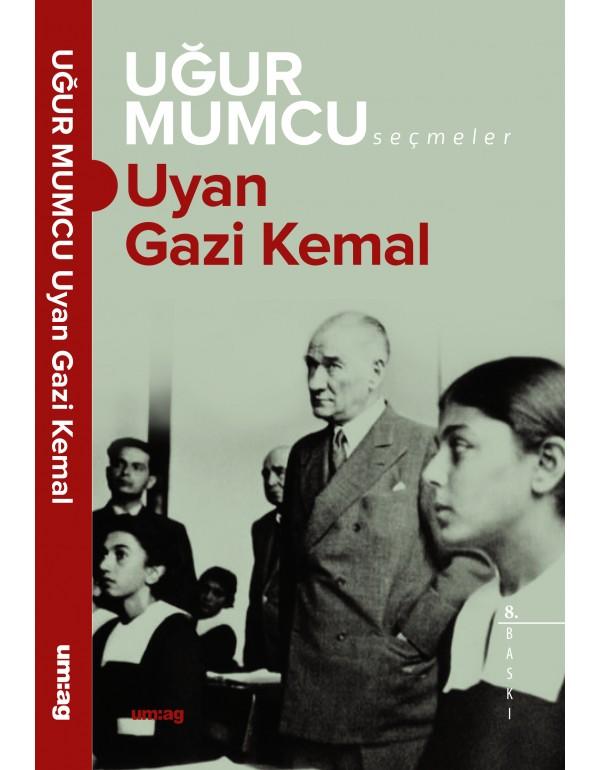 Uyan Gazi Kemal!